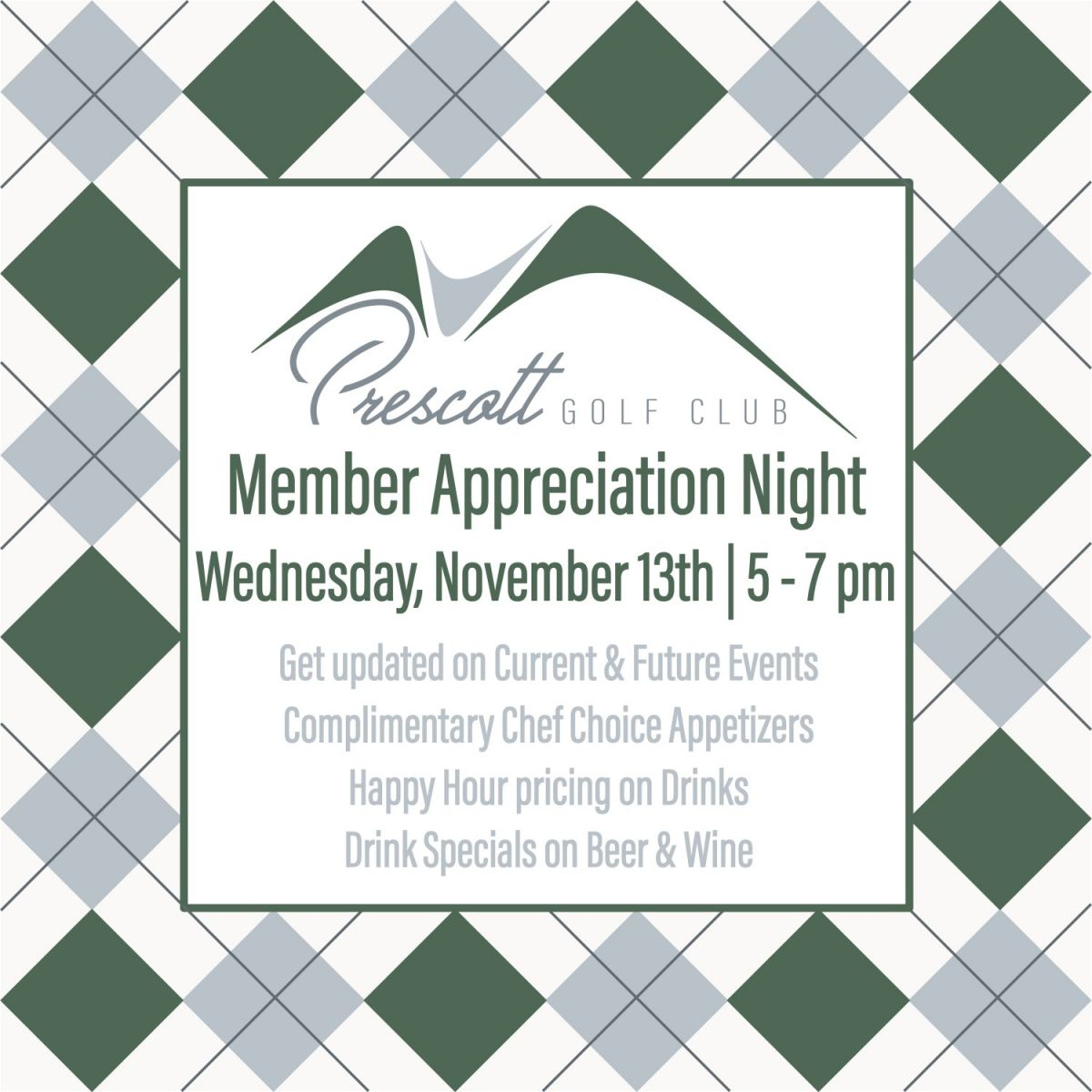 Member Appreciaton Night. Wednesday, November 13th, 5-7pm. Get updated on current and future events. Complimentary chef choice appetizers. Happy hour pricing on drinks. Drink Specials on Beer and Wine.