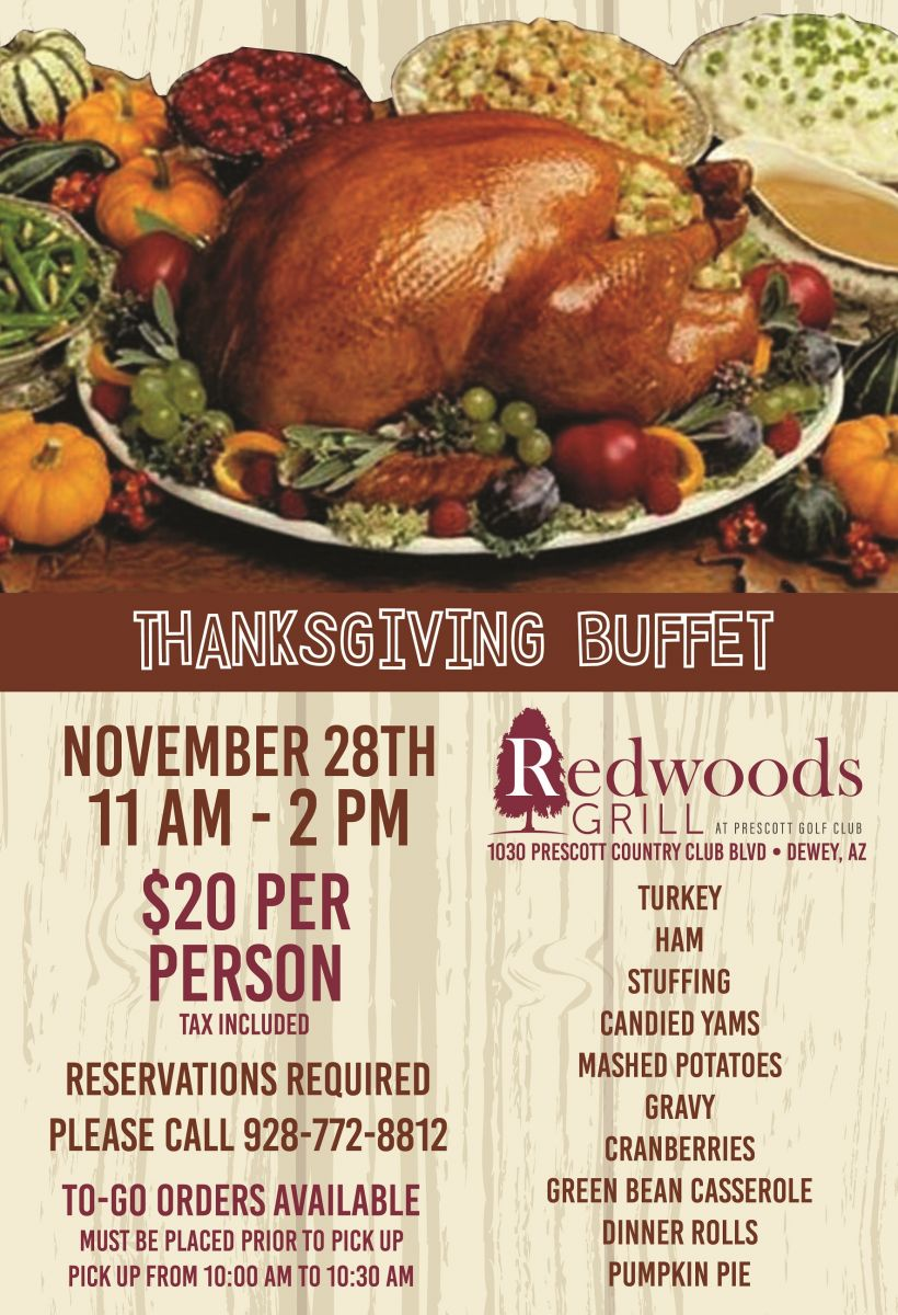 Thanksgiving buffet on November 28th, 11am - 2pm. Reservations required. Call to reserve, 928-772-8812!